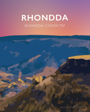 Rhondda Valley Cwm Rhondda Welsh Posters Rhondda Cynon Taf Rhondda Fawr wales poster print mountain travel prints